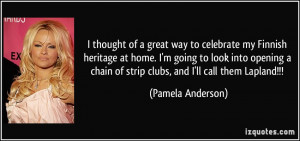 More Pamela Anderson Quotes