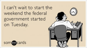 image3 I cant wait to start the weekend the federal government started ...