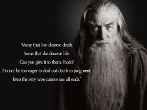 Another wise quote from Gandalf!