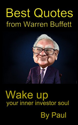 Warren Buffett : Best Quotes for investor: Wake up your inner investor ...