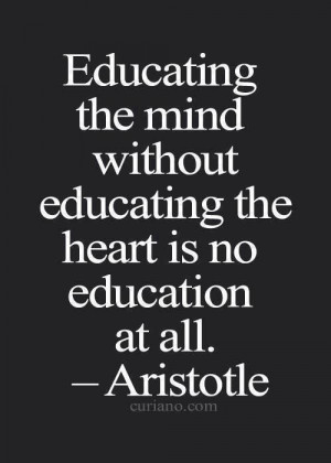 the mind, educating, quote, quotes, mind, heart, the heart, aristotle