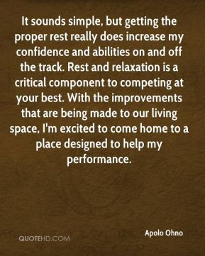 It sounds simple, but getting the proper rest really does increase my ...