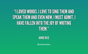 quote-Anne-Rice-i-loved-words-i-love-to-sing-1621.png