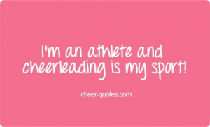 Cheer Quotes / I'm an athlete and cheerleading is my sport! # ...