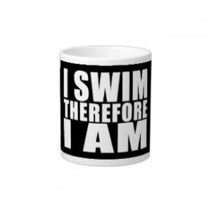 Funny Swimmers Quotes Jokes I Swim Therefore I am Jumbo Mug