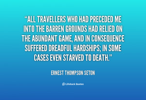 All travellers who had preceded me into the Barren Grounds had relied ...