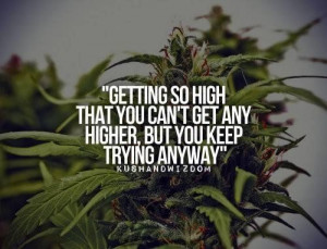 Quotes about smoking weed and living life