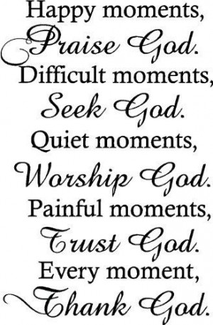 ... Trust God. Every moment, Thank God religious wall quotes arts sayings