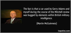 ... by elements within British military intelligence. - Martin McGuinness