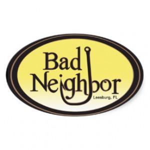 Bad Neighbor Oval Blk yel.oval sticker