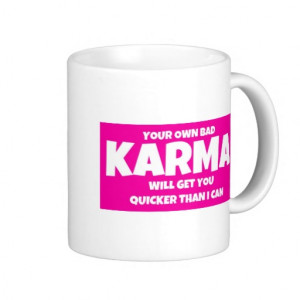 Bad Karma Quote in Hot Pink Coffee Mugs