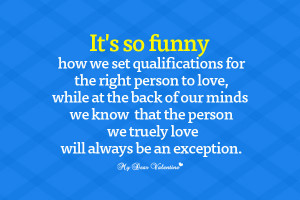 Inspirational Picture Quotes - It's so funny how we set qualifications