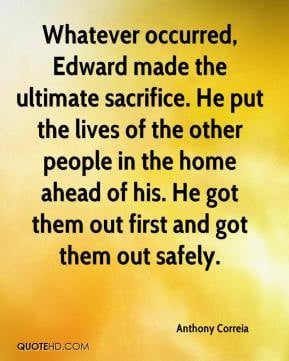 Whatever occurred, Edward made the ultimate sacrifice. He put the ...