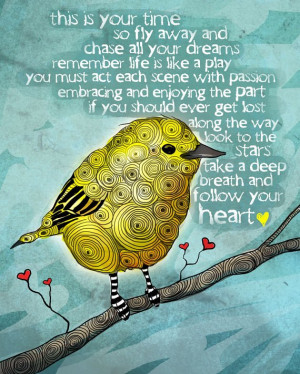 this is your time to fly away and chase all your dreams