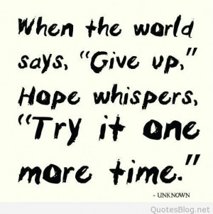 31673-Hope+quotes+give+up+quotes+whe