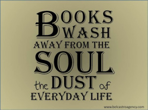 Books Wash Away from The Soul the Dust of Everyday Life ~ Books Quote