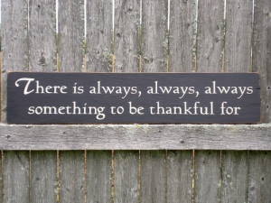 Something To Be Thankful For - Inspirational Quote