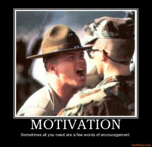 Join the military and get a DRILL SGT in your face at 0430 hrs... ROFL ...