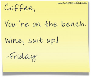 ... Friday Coffee Quotes, Wine O', Funny Friday Wine Quotes, Wine Friday