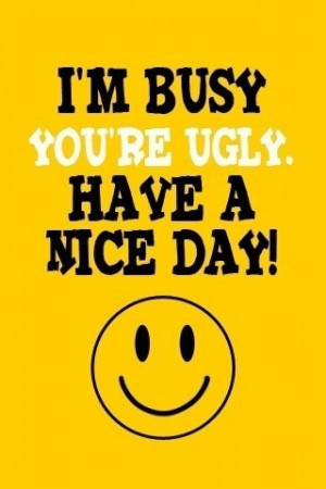 ... Busy, Quote Busy Stress Work, Busy Work Day Quotes, I%27m Busy Quotes