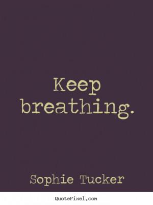 breathing quotes quotes love breathing quotes quotes status image ...