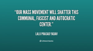 Our mass movement will shatter this communal, fascist and autocratic ...