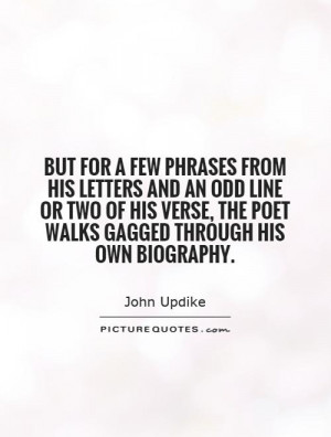 But for a few phrases from his letters and an odd line or two of his ...