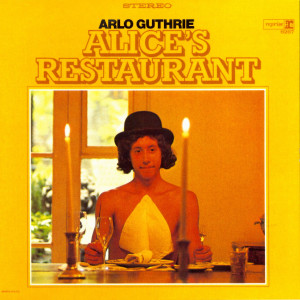... in our household is listening to Arlo Guthrie's Alice's Restaurant