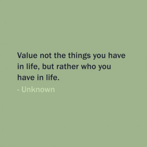 Quote Of The Day: October 20, 2013 - Value not the things you have in ...