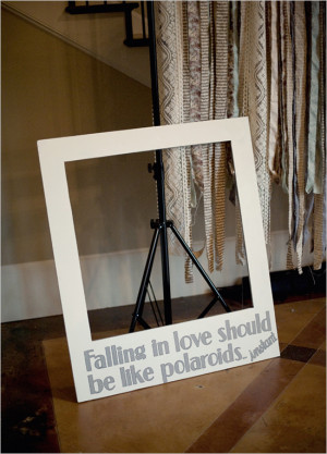 Source Falling in love should be like polaroids ... instant.