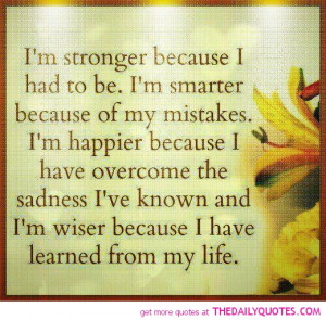 ... ve Known And I'm Wiser Because I Have Learned From My Life