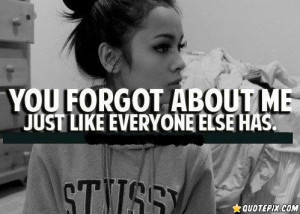 You Forgot About Me.. - QuotePix.com - Quotes Pictures, Quotes Images ...