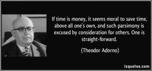 If time is money, it seems moral to save time, above all one's own ...