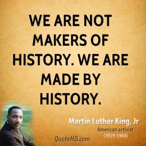 We Are Makers of History Martin Luther King