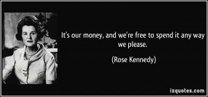More Rose Kennedy Quotes
