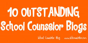 10 OUTSTANDING School Counselor Blogs
