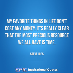 My favorite things in life don't cost any money.