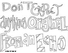 Don't expect anything original from an echo.