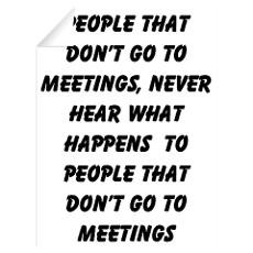 PEOPLE WHO DON'T GO TO MEETINGS Wall Decal
