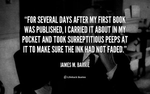 quote James M Barrie for several days after my first book 4409 png