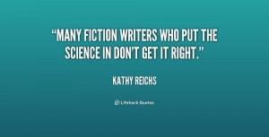 """Many fiction writers who put the science in don't get it right."""""""