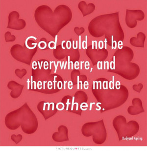 Mothers Day Quotes God Quotes Mother Quotes Rudyard Kipling Quotes
