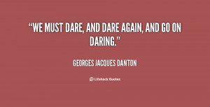 quote-Georges-Jacques-Danton-we-must-dare-and-dare-again-and-11076.png