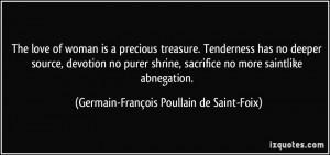 is a precious treasure. Tenderness has no deeper source, devotion ...