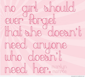 Girly Quote: No girl should ever forget that she...