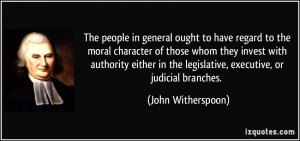 The people in general ought to have regard to the moral character of ...
