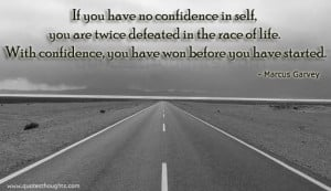 If You Have No Confidence In Self You Are Twice Defeated In The Race ...