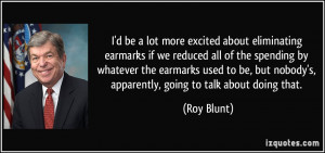 earmarks if we reduced all of the spending by whatever the earmarks ...