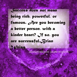 Quotes About Being The Better Person Are you becoming a better