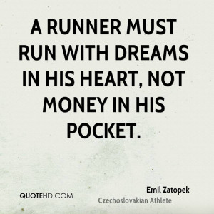 runner must run with dreams in his heart, not money in his pocket.